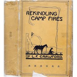 Rekindling Camp Fires, Lewis Crawford, Pub. - Capitol Book Co. , 1926, illust., 1st, dj fair - good