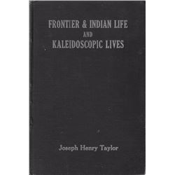 Frontier & Indian Life and Kaledoscopic Lives, Joseph Henry Taylor: Repub. by Washburn's 50th Anniv.