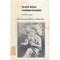 2 books: Black Hills Pioneer Stories,Carl Leedy, Bonanza Trails, 1973, Illust., 1st,softcover, autog