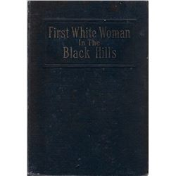 3 books: The First White Woman In The Black Hills, as told by Annie Tallent, edited by O. W. Coursey
