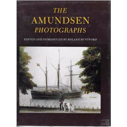 3 books: The Amundsen Photographs ed. by Roland Huntford, Atlantic Monthly Press, 1887: Illust., 1st
