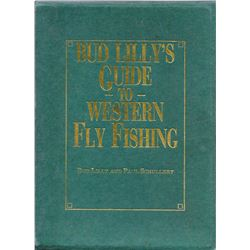 Bud Lilly?s Guide to Western Fly Fishing,Nick Lyon Books, 1987: Illust., 1st, #112/500, autographed,