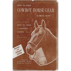 2 books: How to Make Cowboy Horse Gear,Bruce Grant, Cornell Maritime Press, 1956: Illust., revised /