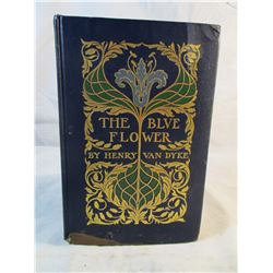 The Blue Flower by Henry Van Dyke 1902 Antique Book