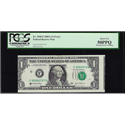2003A $1 Federal Reserve ERROR Note Misaligned Overprint PCGS About New 50PPQ