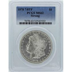 1878 7/8TF $1 Morgan Silver Dollar Coin PCGS MS62 Strong