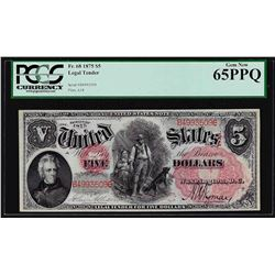 1875 $5 Woodchopper Legal Tender Note Fr. 68 PCGS Gem New 65PPQ