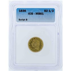 1836 $2 1/2 Liberty Head Quarter Eagle Gold Coin ICG MS61