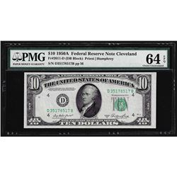 1950A $10 Federal Reserve Note Cleveland Fr. 2011-D PMG Choice Uncirculated 64EP
