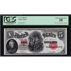 1907 $5 Woodchopper Legal Tender Note PCGS Choice About New 58