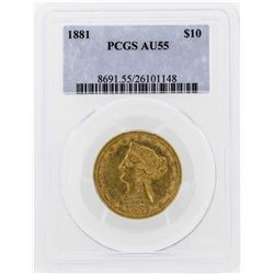 1881 $10 Liberty Head Eagle Gold Coin PCGS AU55