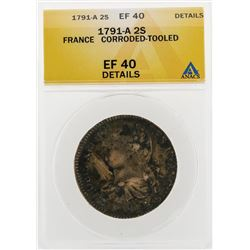 1791-A 2 Sols France Corroded Tooled Coin ANACS EF40 Details