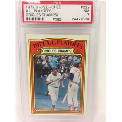 1972 O-PEE-CHEE #222 A.L PLAYOFFS ORIOLES CHAMPS (NM 7) PSA