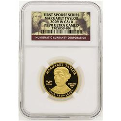 2009-W $10 First Spouse Series Margaret Taylor Gold Coin NGC PF70 Ultra Cameo