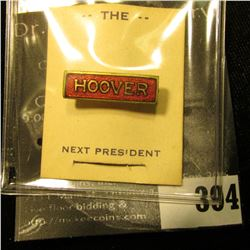 """Hoover"" Pin-back Red Enamel with gold lettering, bar type pin with original paper ""The Next Preside"