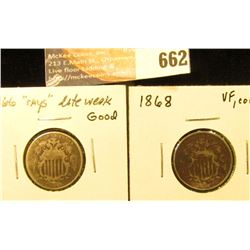 1866 Rays Weak Date & Dark and 1868 VF with Corrosion Shield Nickels.