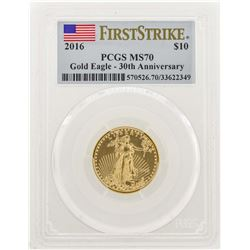 2016 $10 American Gold Eagle Coin PCGS MS70 30th Anniversary First Strike