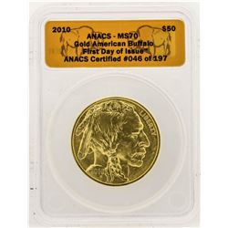 2010 $50 American Gold Buffalo Coin ANACS MS70 First Day of Issue