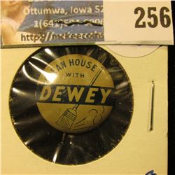 """CLEAN HOUSE WITH DEWEY"" POLITICAL PINBACK"