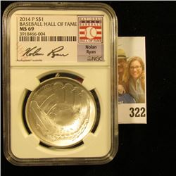 2014 P U.S. Baseball Silver Dollar Hall of Fame Commemorative slabbed MS 69 by NGC. Nolan Ryan.