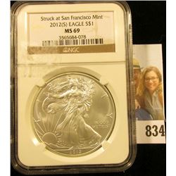 """2012 (S) American Eagle One Ounce .999 Fine Silver Dollar NGC slabbed MS69 """"Struck at San Francisco"""