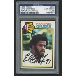 """Earl Campbell Signed 1979 Topps #390 RC Inscribed """"HOF 91"""" (PSA Encapsulated)"""