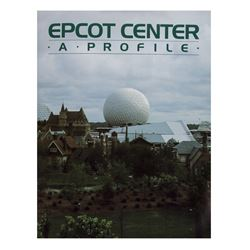 EPCOT Center - A Profile Opening Year Guide.