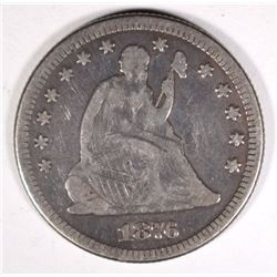 1876 SEATED QUARTER, F/VF