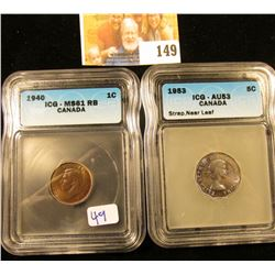 1953 CANADIAN NICKEL GRADED AU53 BY ICG.  THIS IS THE STRAP NEAR THE LEAD VARIETY PLUS 1940 PENNY GR