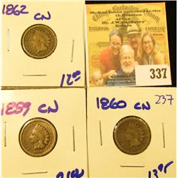 1859CN, 1860CN, AND 1862CN INDIAN HEAD PENNIES.  THESE ARE ALL EARLY DATES