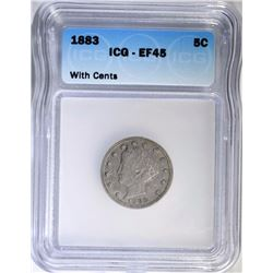 1883 LIBERTY NICKEL WITH CENTS, ICG-EF45
