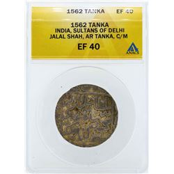 1562 India Tanka Sultans of Delhi Coin ANACS EF40