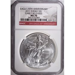 2011 25th ANNIVERSARY SILVER EAGLE, NGC MS-70