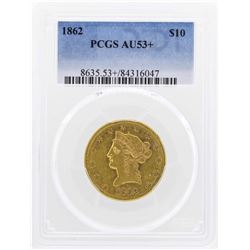 1862 $10 Liberty Head Eagle Gold Coin PCGS AU53+