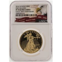 2016-W $50 American Gold Eagle Coin First Releases NGC PF70 Ultra Cameo