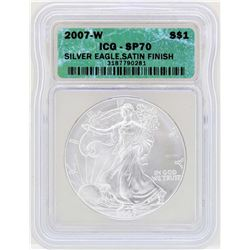 2007-W $1 American Silver Eagle Coin ICG SP70 Satin Finish
