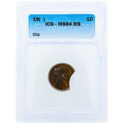 19() Lincoln Wheat Penny Clipped Planchet ICG MS64RB