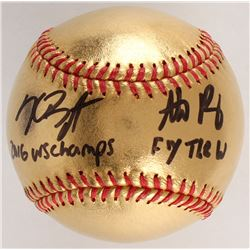 "Kris Bryant  Anthony Rizzo Signed Gold OML Baseball Inscribed ""2016 WS Champs""  ""Fly The W"" (Fanatic"