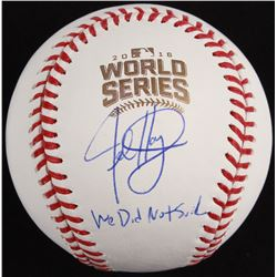 "Jed Hoyer Signed Official 2016 World Series Baseball Inscribed ""We Did Not Suck"" (Schwartz COA)"