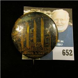 """Iowa Homecoming Nov. 3, 1945"" Original Pinback."