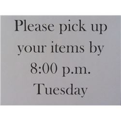 Please pick up items by Tuesday 8pm