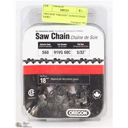 """TWO NEW """"OREGON"""" 18 INCH CHAIN SAWS -"""