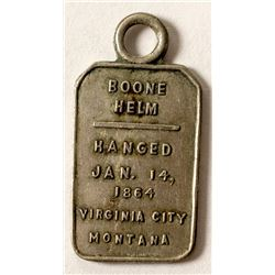 Boone Helm Hanged Tag, Virginia City, Montana