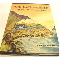 The Last Whistle, Ocean Shore Railroad by Wagner