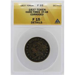 1837 Hard Times Not One Cent Token ANACS F15 Details