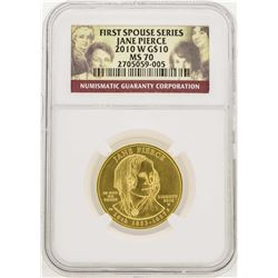2010-W $10 First Spouse Series Jane Pierce Gold Coin NGC MS70