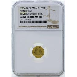 2004 Isle of Man Tonkinese Gold Coin Reverse Struck Thru NGC Mint ERROR MS68