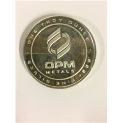 OPM METALS ONE TROY OUNCE 999 FINE SILVER COIN