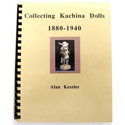 Collecting Kachina Dolls 1880-1940 by Alan Kessler