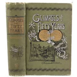 Glimpses Of Fifty Years 1839-1889: First Edition